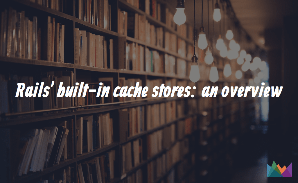 Rails' built-in cache stores: an overview | AppSignal Blog