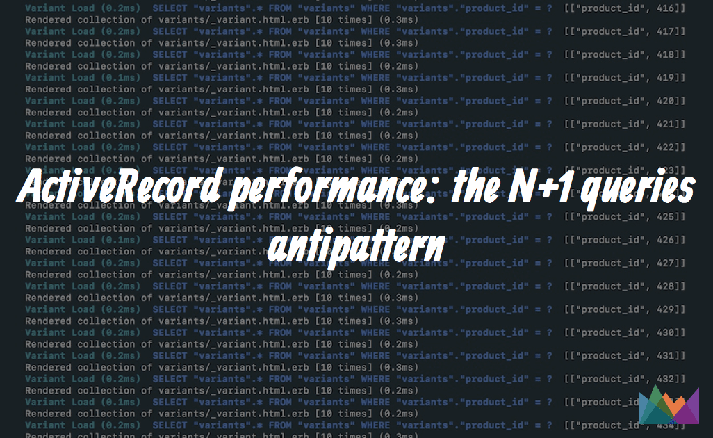 ActiveRecord performance: the N+1 queries antipattern | AppSignal Blog