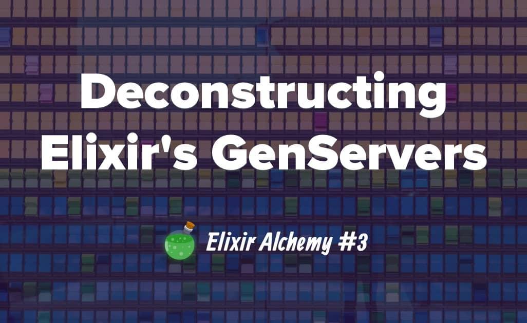 Deconstructing Elixir's GenServers | AppSignal Blog