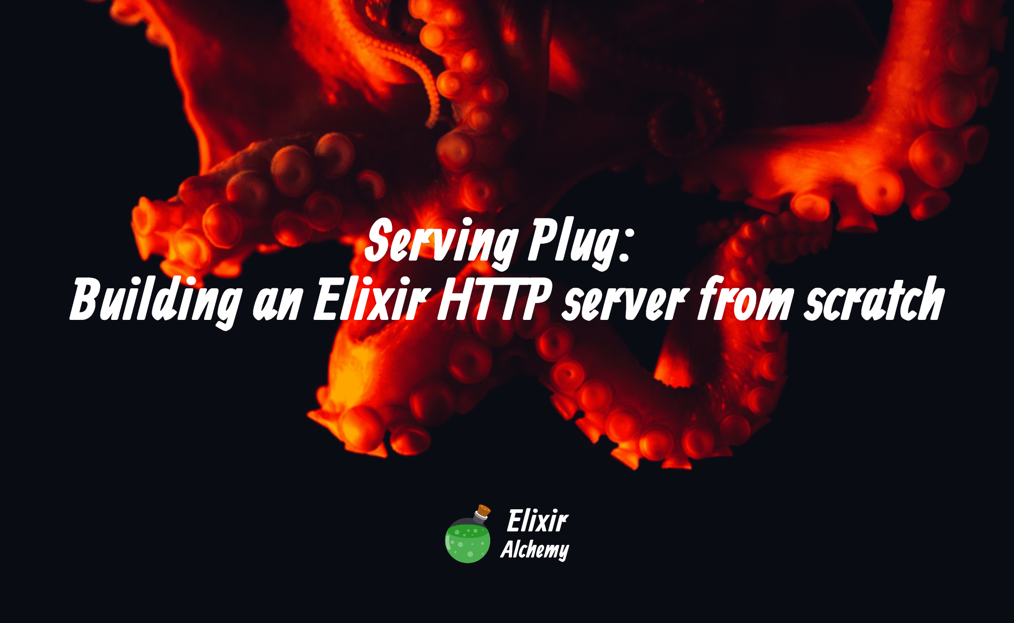 Serving Plug: Building an Elixir HTTP server from scratch