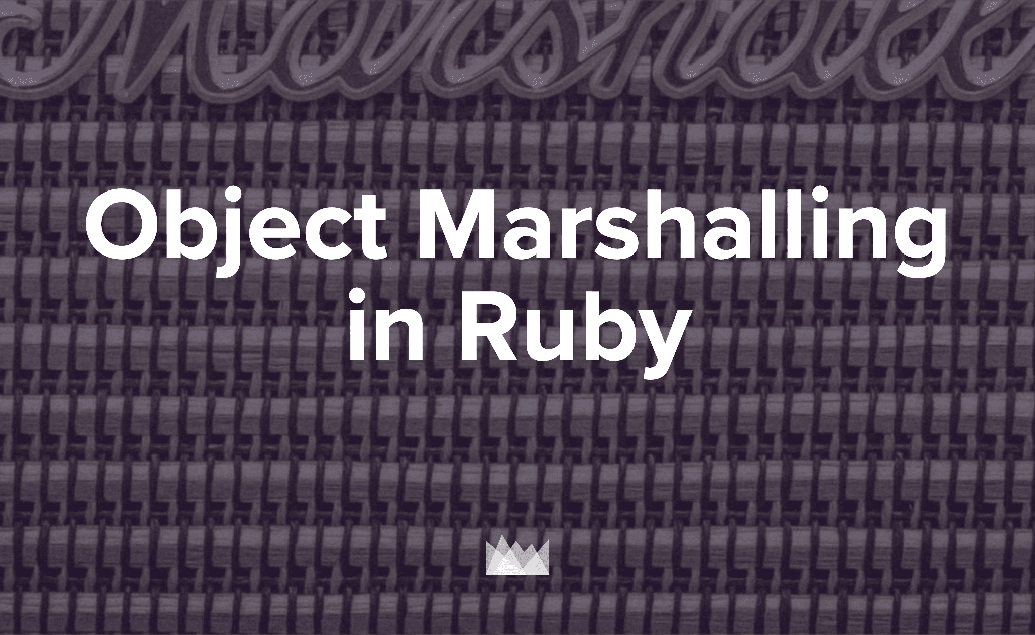 Object Marshalling in Ruby | AppSignal Blog