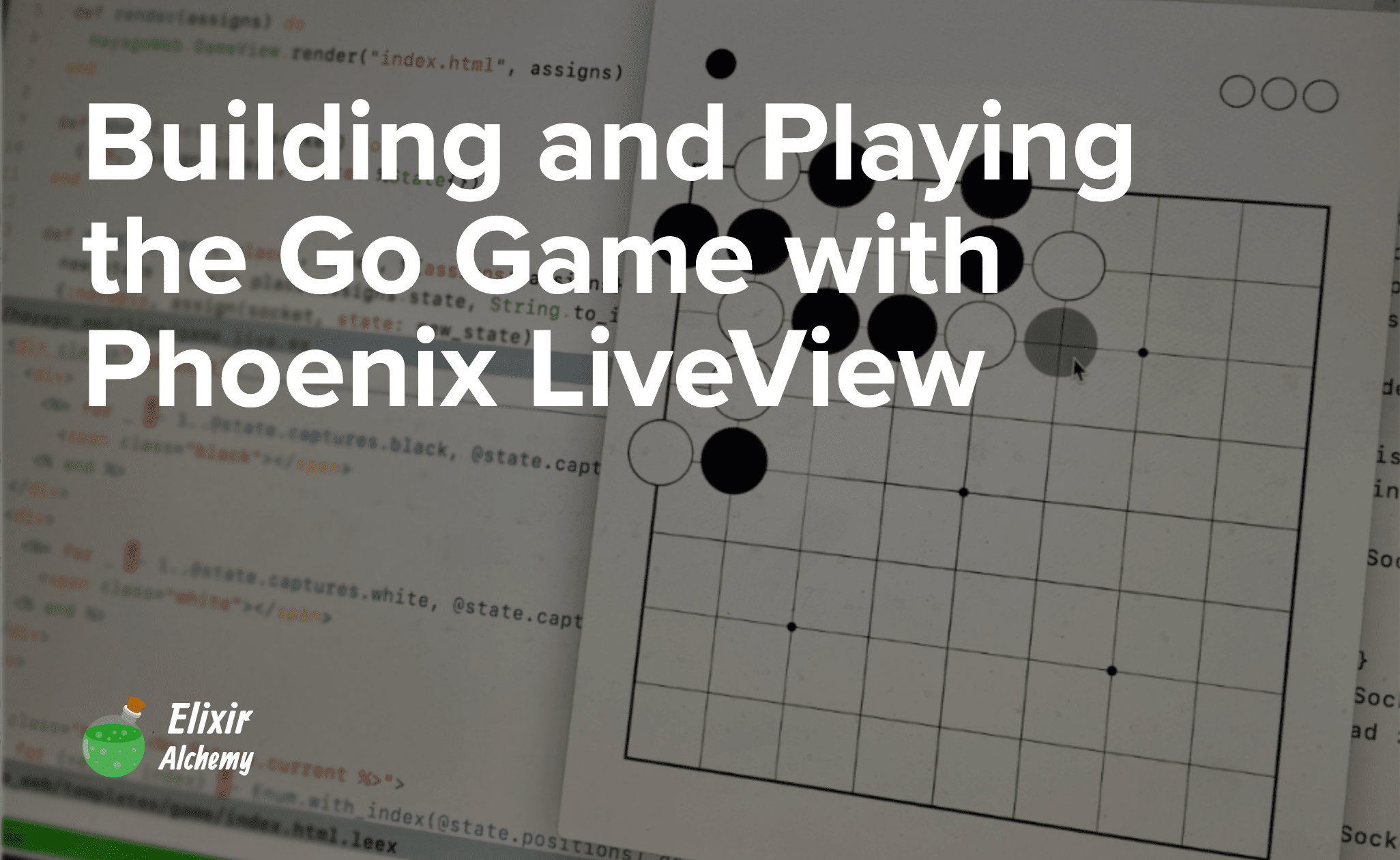 Building and Playing the Go Game with Phoenix LiveView