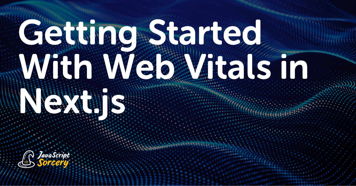 Getting Started With Web Vitals in Next.js